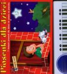Piosenki dla dzieci + organki w sklepie internetowym Booknet.net.pl