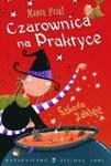 Czarownica na Praktyce Szkoła Zaklęć w sklepie internetowym Booknet.net.pl