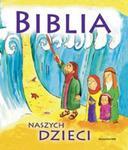 Biblia naszych dzieci w sklepie internetowym Booknet.net.pl