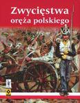 Zwycięstwa oręża polskiego w sklepie internetowym Booknet.net.pl