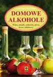 Domowe alkohole. Wina, miody, nalewki, piwa, kwas chlebowy w sklepie internetowym Booknet.net.pl