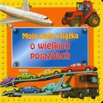 Moja mała książka O wielkich pojazdach w sklepie internetowym Booknet.net.pl