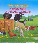 Moja mała książka O zwierzętach w wiejskiej zagrodzie w sklepie internetowym Booknet.net.pl