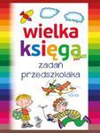 Wielka księga zadań przedszkolaka w sklepie internetowym Booknet.net.pl