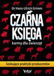 Czarna księga karmy dla zwierząt. Szokujące praktyki producentów w sklepie internetowym Booknet.net.pl