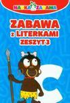 Zabawa z literkami. Zeszyt 3 w sklepie internetowym Booknet.net.pl
