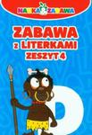 Zabawa z literkami. Zeszyt 4 w sklepie internetowym Booknet.net.pl