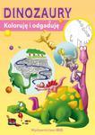 Koloruję i odgaduję Dinozaury w sklepie internetowym Booknet.net.pl