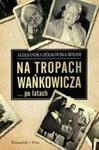 Na tropach Wańkowicza po latach w sklepie internetowym Booknet.net.pl