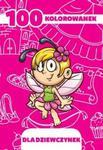 100 kolorowanek dla dziewczynek w sklepie internetowym Booknet.net.pl