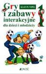 Gry i zabawy interakcyjne dla dzieci i młodzieży 1 w sklepie internetowym Booknet.net.pl