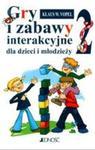 Gry i zabawy interakcyjne dla dzieci i młodzieży 2 w sklepie internetowym Booknet.net.pl