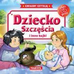 Dziecko Szczęścia i inne bajki. Gwiazdy czytają + płyta CD w sklepie internetowym Booknet.net.pl