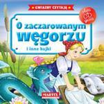 O zaczarowanym węgorzu i inne bajki. Gwiazdy czytają + płyta CD w sklepie internetowym Booknet.net.pl