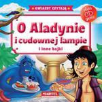 O Aladynie i cudownej lampie i inne bajki. Gwiazdy czytają + płyta CD w sklepie internetowym Booknet.net.pl