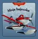 Moja bajeczka. Samoloty 2 w sklepie internetowym Booknet.net.pl