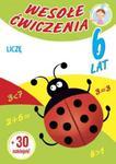 Wesołe ćwiczenia Liczę 6 lat w sklepie internetowym Booknet.net.pl