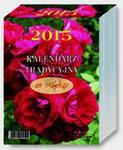 Kalendarz 2015 KL 14 Kalendarz tradycyjny z różą duży zdzierak jednodniowy w sklepie internetowym Booknet.net.pl