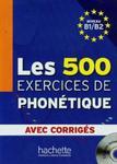 Les 500 Exercices de phonetique avec corriges niveau B1/B2 + CD w sklepie internetowym Booknet.net.pl