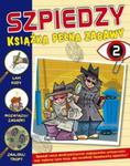 Szpiedzy Książka pełna zabaw 2 w sklepie internetowym Booknet.net.pl