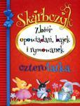 Skarbczyk czterolatka. Zbiór opowiadań, bajek i rymowanek w sklepie internetowym Booknet.net.pl