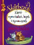 Skarbczyk pięciolatka. Zbiór opowiadań, bajek i rymowanek w sklepie internetowym Booknet.net.pl