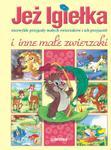 Jeż Igiełka i inne małe zwierzaki w sklepie internetowym Booknet.net.pl