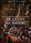 Skazany na śmierć Historia męki i zmartwychwstania Pańskiego w sklepie internetowym Booknet.net.pl