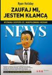 Zaufaj mi, jestem kłamcą. Wyznania eksperta ds. manipulowania mediami w sklepie internetowym Booknet.net.pl