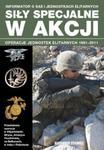 Siły specjalne w akcji. Operacje jednostek elitarnych 1991-2011 w sklepie internetowym Booknet.net.pl