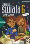 Ciekawi świata. Klasa 6, szkoła podstawowa, część 1. Matematyka. Podręcznik w sklepie internetowym Booknet.net.pl
