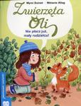 Zwierzęta Oli. Nie płacz już, mały rudzielcu! w sklepie internetowym Booknet.net.pl