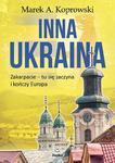 Inna Ukraina. Zakarpacie – tu się zaczyna i kończy Europa w sklepie internetowym Booknet.net.pl