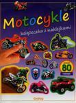 Motocykle Książeczka z naklejkami w sklepie internetowym Booknet.net.pl