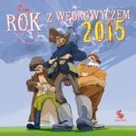 Kalendarz 2015 Rok z Wędrowyczem w sklepie internetowym Booknet.net.pl