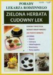 Porady lekarza rodzinnego. Zielona herbata. Cudowny lek w sklepie internetowym Booknet.net.pl