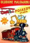 Pojazdy Stasia Ulubione Malowanki w sklepie internetowym Booknet.net.pl