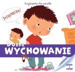 Dobre wychowanie. Encyklopedia dla malucha w sklepie internetowym Booknet.net.pl