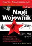 Nagi Wojownik. Trening siły metodami rosyjskich komandosów w sklepie internetowym Booknet.net.pl