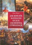 Jak Kościół katolicki ocalił zachodnią cywilizację w sklepie internetowym Booknet.net.pl