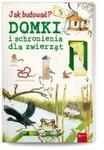 Jak budować? Domki i schronienia dla zwierząt w sklepie internetowym Booknet.net.pl
