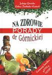 Na zdrowie Porady dr Górnickiej w sklepie internetowym Booknet.net.pl
