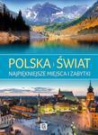 Polska i Świat. Najpiękniejsze miejsca i zabytki w sklepie internetowym Booknet.net.pl
