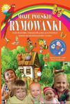 Moje polskie rymowanki + płyta CD. Część 2 w sklepie internetowym Booknet.net.pl