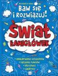 ŚWIAT ŁAMIGŁÓWEK BAW SIĘ I ROZWIĄZUJ 5- 7 LAT AKSJOMAT 9788377135587 w sklepie internetowym Booknet.net.pl