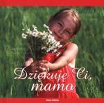 Dziękuję ci mamo w sklepie internetowym Booknet.net.pl
