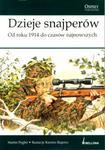 Dzieje snajperów Od roku 1914 do czasów najnowszych w sklepie internetowym Booknet.net.pl