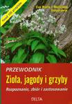 Zioła jagody i grzyby Przewodnik w sklepie internetowym Booknet.net.pl