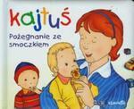 Kajtuś. Pożegnanie ze smoczkiem w sklepie internetowym Booknet.net.pl