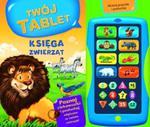 Księga zwierząt. Twój tablet + Tablet w sklepie internetowym Booknet.net.pl